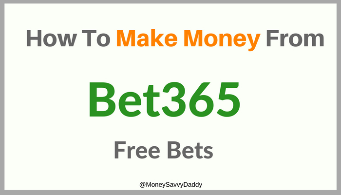 Bet365 Free Bets To Make Money From