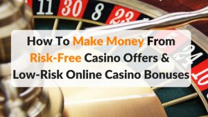 Make money from casino offers