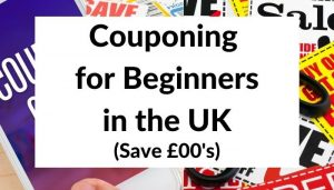 Beginners Guide to Couponing in the UK