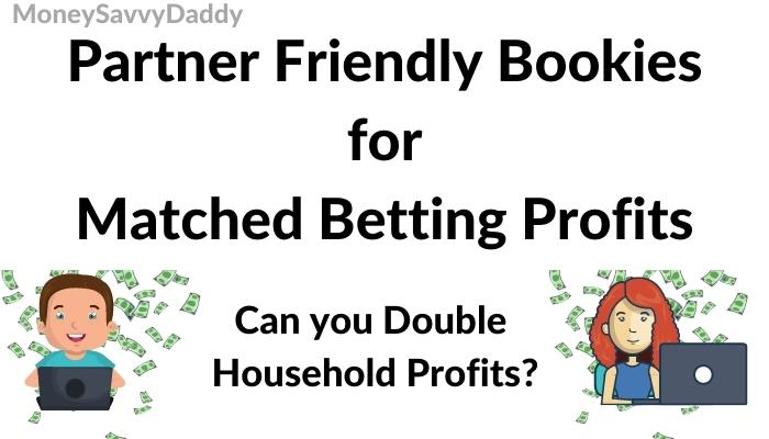 Partner Friendly Bookies for Matched Betting